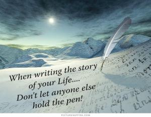 when-writing-the-story-of-your-life-dont-let-anyone-else-hold-the-pen-quote-1